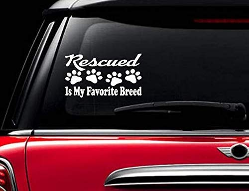 StickerLoaf Brand RESCUED IS MY FAVORITE BREED Decal Car Truck Auto WINDOW Sticker Bumper laptop Decal ANY COLOR love Pet paw Dog Cat Animal Rescue in memory of pets