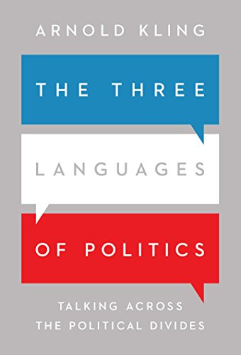 the-three-languages-of-politics-talking-across-the-political-divides
