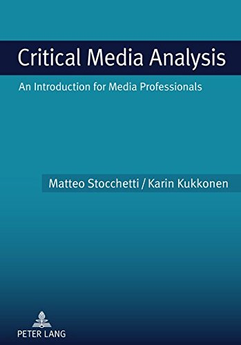 Critical Media Analysis: An Introduction for Media Professionals