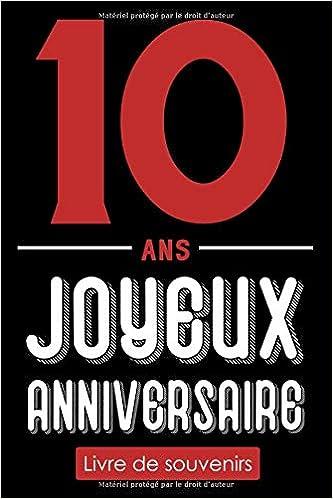 10 Ans Joyeux Anniversaire Livre De Souvenirs Livre D Or