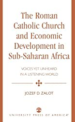 The Roman Catholic Church and Economic Development in Sub-Saharan Africa: Voices Yet Unheard in a Listening World