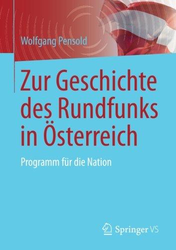 Zur Geschichte des Rundfunks in Österreich: Programm für die Nation Taschenbuch – 5. September 2017 Wolfgang Pensold Springer VS 3658182806 Kommunikationswissenschaften