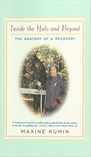 Amazon Inside The Halo And Beyond Anatomy Of A Recovery EBook Maxine Kumin Kindle Store