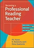 Becoming a Professional Reading Teacher, R. Malatesha Joshi and Diana Quatroche, 1557668299