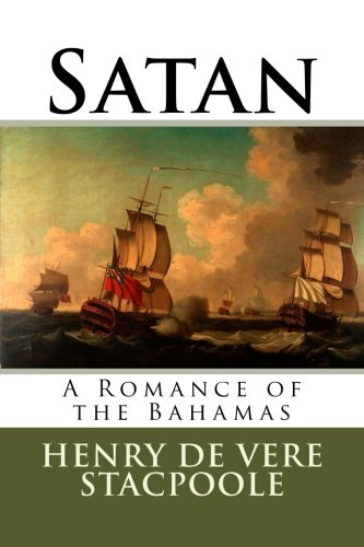 Satan: A Romance of the Bahamas