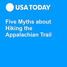 5 Myths about Hiking the Appalachian Trail Other by Everett Potter Narrated by Mark Ashby