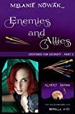 Enemies and Allies: (Destined for Divinity - Part 2) (ALMOST HUMAN - The Second Series Book 10)