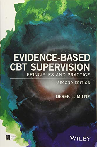 Evidence-Based CBT Supervision: Principles and Practice (BPS Textbooks in Psychology)