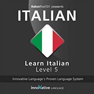 Learn Italian with Innovative Language's Proven Language System - Level 05: Advanced Audiobook