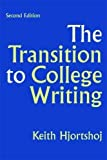 The Transition to College Writing 2nd (second) Edition by Hjortshoj, Keith [2009]