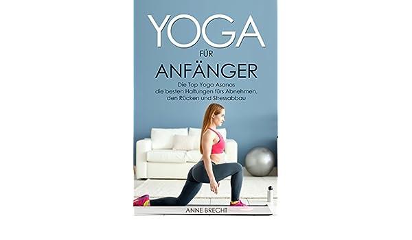 Yoga für Anfänger: Die Top Yoga Asanas - die besten ...