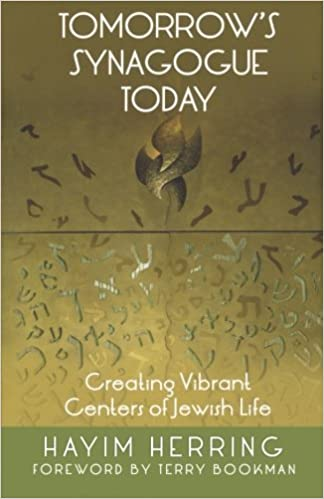 Book Tomorrow's Synagogue Today: Creating Vibrant Centers of Jewish Life