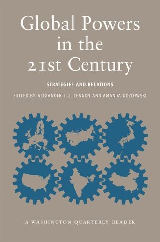 Global Powers in the 21st Century: Strategies and Relations (Washington Quarterly Readers)