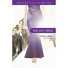 New York Debut (Carter House Girls Book 6)
