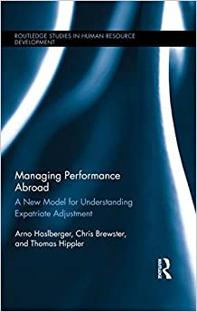Managing Performance Abroad: A New Model for Understanding Expatriate Adjustment (Routledge Studies in Human Resource Development)