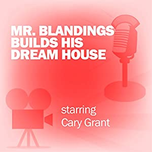 Mr. Blandings Builds His Dream House (Dramatized) Radio/TV Program