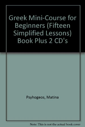 Greek Mini-Course for Beginners (Fifteen Simplified Lessons) Book Plus 2 CD's