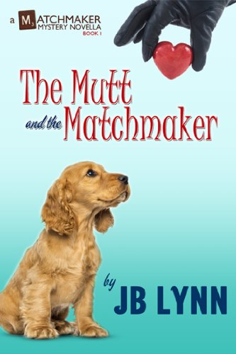 The Mutt and the Matchmaker: A Matchmaker Mystery Novella (Park Stars Blind Box)