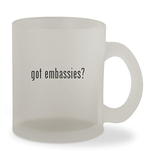 got embassies? - 10oz Sturdy Glass Frosted Coffee Cup Mug