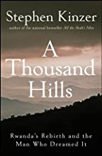 A Thousand Hills: Rwanda's Rebirth and the Man Who Dreamed It