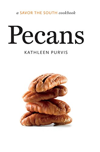 Pecans: A Savor the South Cookbook