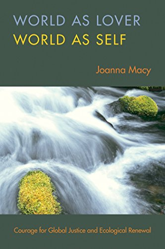 World as Lover, World as Self: Courage for Global Justice and Ecological Renewal