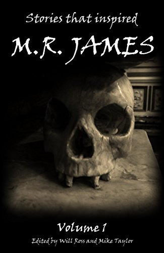 Stories that inspired M.R. James: Volume 1