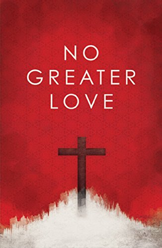 No Greater Love (Pack Of 25) (Proclaiming The Gospel)