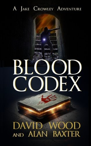 Blood Codex- A Jake Crowley Adventure (Jake Crowley Adventures) (Volume 1)