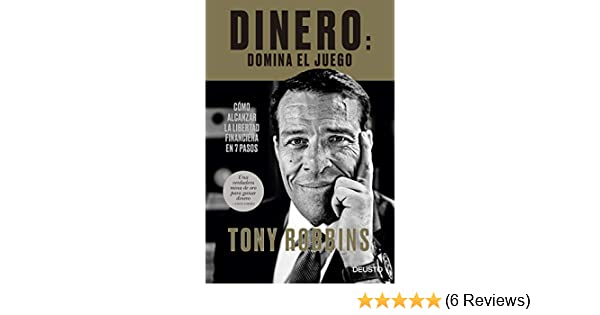 Amazon.com: Dinero: domina el juego: Cómo alcanzar la libertad financiera en 7 pasos (Spanish Edition) eBook: Tony Robbins, Juan Manuel Salmerón Arjona: ...