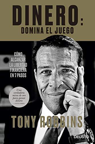 Dinero: domina el juego: Cómo alcanzar la libertad financiera en 7 pasos (Spanish