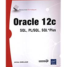 Oracle 12c - SQL, PL/SQL, SQL* Plus