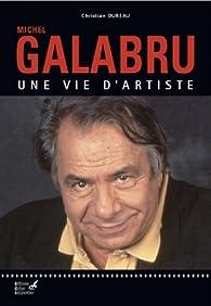 Michel Galabru, une vie d'artiste par Dureau