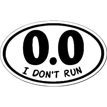 0 0 i dont run i make decals anti marathon lazy jogging window bumper locker sticker 6 1 x 3 75 euro oval runner running race marathon