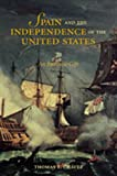 Spain and the Independence of the United States, Thomas E. Chávez, 082632794X