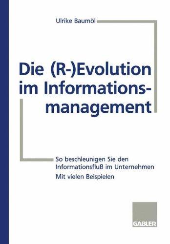 Die (R-) Evolution Im Informationsmanagement (German Edition) Taschenbuch – 17. April 1998 Ulrike Baumol Dr. Th. Gabler Verlag 3409189467 Business/Economics