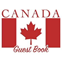 Canada Guest Book: 100 pages, 8.25 x 6 in., matte cover.  For Canadian homes, cabins, condos, guest rooms, B&Bs, businesses, coffee shops, restaurants, weddings, birthdays, anniversaries, parties, family reunions, and more!