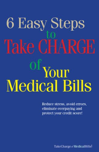 6 Easy Steps to Take Charge of Your Medical Bills