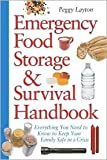Emergency Food Storage & Survival Handbook: Everything You Need to Know to Keep Your Family Safe in a Crisis by Peggy Layton
