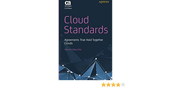 Cloud Standards: Agreements That Hold Together Clouds