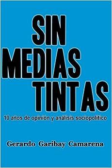 Sin Medias Tintas: 10 años de opinión y análisis sociopolítico