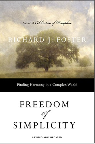 Freedom of Simplicity: Finding Harmony in a Complex World from HarperOne