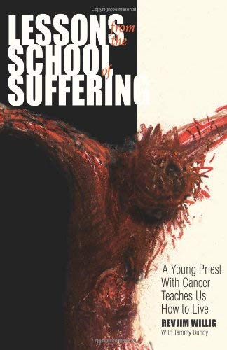 Download Lessons From the School of Suffering: A Young Priest With Cancer Teaches Us How to Live PDF