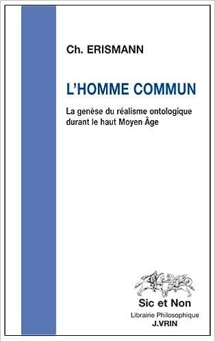 Livre gratuits L'homme commun : La genèse du réalisme ontologique durant le haut Moyen Âge pdf, epub