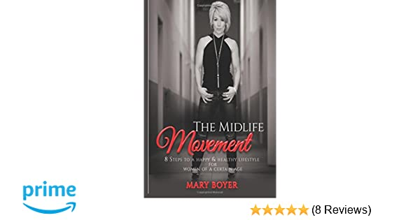 the midlife movement 8 steps to a happy healthy lifestyle for women of a certain age
