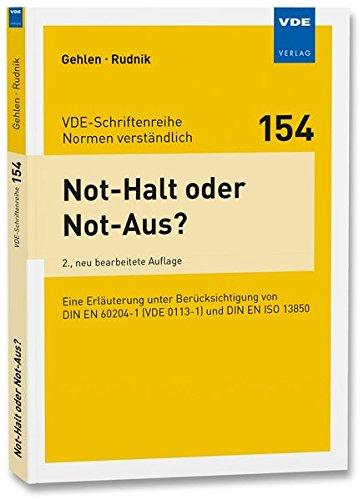 not-halt-oder-not-aus-eine-erluterung-unter-bercksichtigung-von-din-en-60204-1-vde-0113-1-und-din-en-iso-13850-vde-schriftenreihe-normen-verstndlich