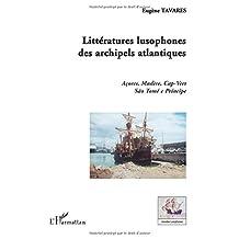 Littératures lusophones des archipels atlantiques - açores,
