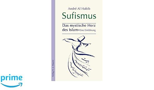 Sufismus Das mystische Herz des Islam German Edition André Al