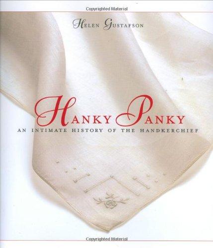 Hanky Panky: An Intimate History of the Handkerchief