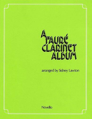 Download A FAURE CLARINET ALBUM       ARRANGED BY SIDNEY LAWTON    CLARINET PIANO pdf epub